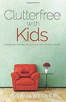 Joshua Becker «Clutterfree with kids»