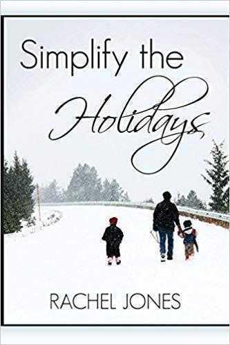 Rachel Jones «Simplify the holidays»